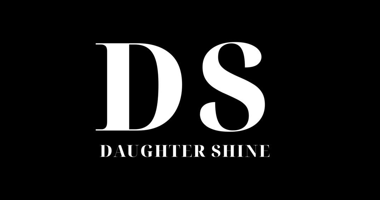 DAUGHTER SHINE